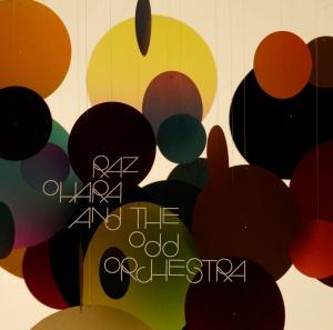 Raz Ohara & The Odd Orchestra I
